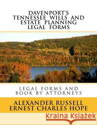 Davenport's Tennessee Wills and Estate Planning Legal Forms Alex Russell Ernest Charles Hope 9781729536827