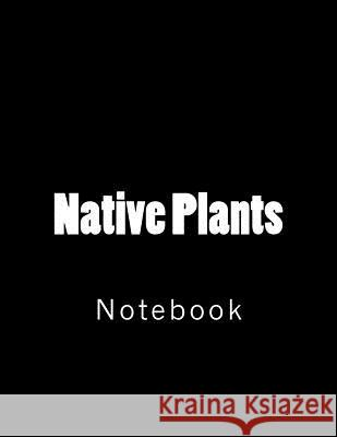 Native Plants: Notebook Wild Pages Press 9781729620441
