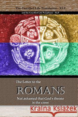 Romans - The Crucified Life Bible Cameron Fultz 9781729624777