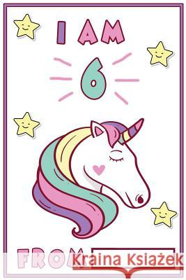 I Am 6: 6 Year Old Girls Unicorn Journal Unicorn Bubbles 9781729712511