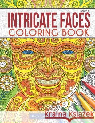 Intricate Faces: Coloring Book Olan Orig 9781729722138