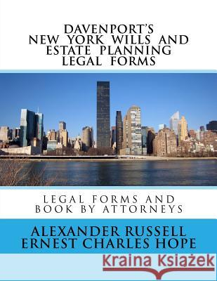 Davenport's New York Wills and Estate Planning Legal Forms Alexander Russell Ernest C. Hope 9781729759967