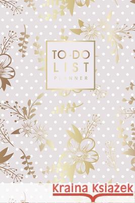 To Do List Planner: Daily Planning Notebook 6 X 9 100 Days to Do List Planner Checklist Organizing, Daily Work Task Checklist, Personal Bu Tina R. Kelly 9781729788462