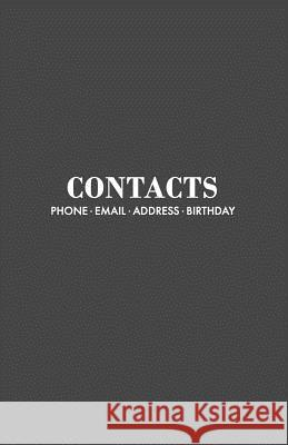 Contacts: Modern Grey Address Book and Birthdays Calendar with A-Z Tabs Mpp Notebooks 9781730754708