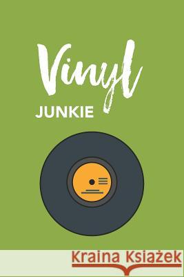 Vinyl Junkie: Composition Notebook for DJ Music Producer Creative Music Notebooks 9781730818837