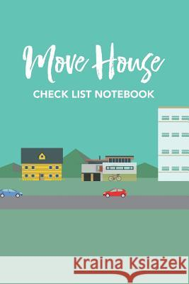 Moving Checklist Notebook Get Stuff Done Publishing 9781730821288