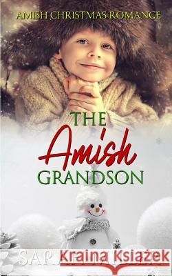 The Amish Grandson: Amish Christmas Romance Sarah Miller 9781730966538