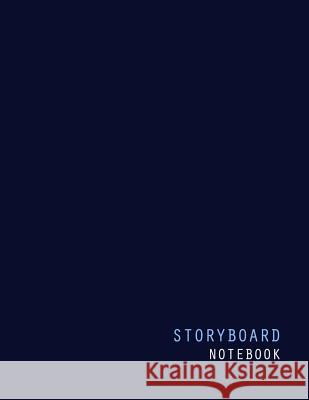 Storyboard Notebook: 120 Pages of Storyboard Templates for Storyboard Creators Tech Art Publishing 9781731233790
