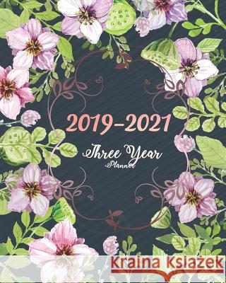 2019-2021 Three Year Planner: Purple Blooms Cover for Monthly Schedule Organizer 36 Months Calendar Agenda Planner with Holiday Joni Stallworth 9781731260277