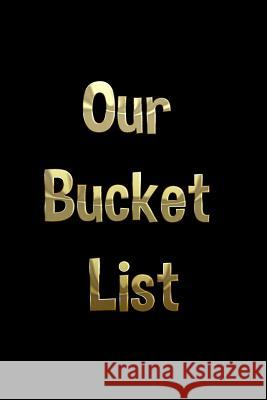 Our Bucket List: A Journal Paper Kate Publishing 9781731268327