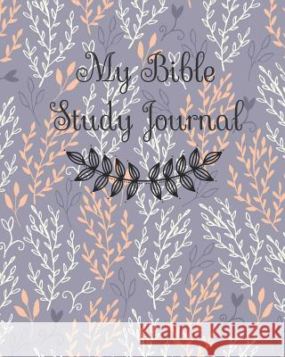 My Bible Study Journal: Inspirational Bible Study Notes Journal to Write in Christmas Gift Present Cute Bible Stud 9781731397454