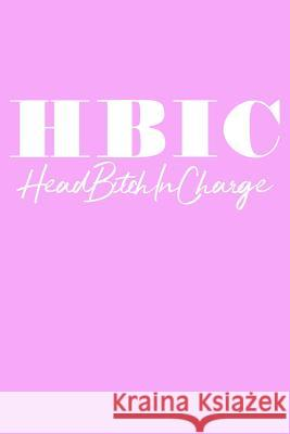 Hbic Head Bitch in Charge: Light Pink Soft Cover, Lined Journal to Write in Funable Journals 9781731419392