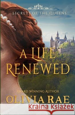 A Life Renwed Olivia Rae 9781732045750 Hopeknight Press