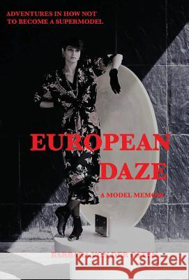 European Daze: A Model Memoir: Adventures in How Not to Become a Supermodel Barbara Vo 9781732166424
