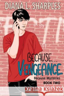 Because...Vengeance Diana L. Sharples 9781732167636