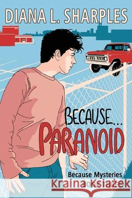 Because...Paranoid Diana L. Sharples 9781732167667