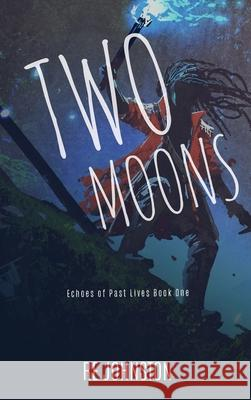 Two Moons: Memories from a World with One Re Johnston 9781732296404