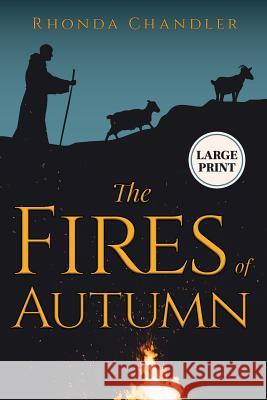 The Fires of Autumn (Staircase Books Large Print Edition) Rhonda Chandler 9781732579712