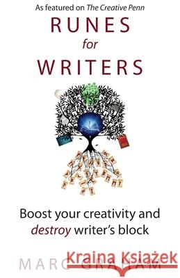 Runes for Writers: Boost Your Creativity and Destroy Writer's Block Marc Graham 9781732755116