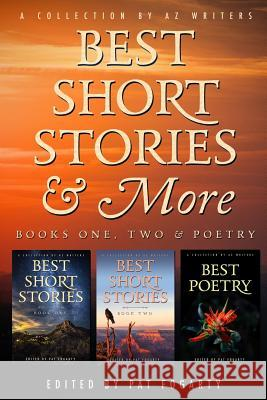 Best Short Stories & More: A Multi-Genre Collection of Short Stories & Poems Pat Fogarty Az Writers 9781732812116 Granite Publishing