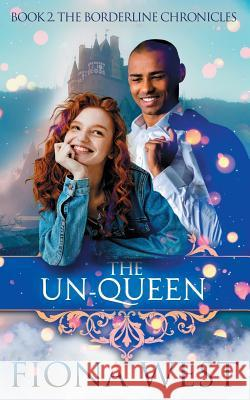 The Un-Queen Fiona West   9781732877450
