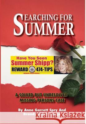 Searching for Summer: A Solved But Unresolved Missing Persons Case Anne Garrett Spry Brandy Shipp Rogge 9781733026604