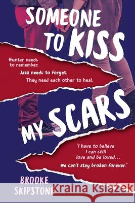 Someone To Kiss My Scars: A Teen Thriller Brooke Skipstone 9781733148801