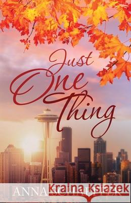 Just One Thing Anna Schaeffer 9781733365703