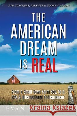 The American Dream is Real Evan A. Werling 9781733781404