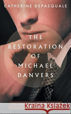 The Restoration of Michael Danvers Catherine DePasquale 9781733830102