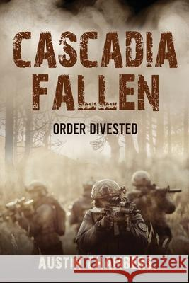 Cascadia Fallen: Order Divested Austin Chambers 9781733959360