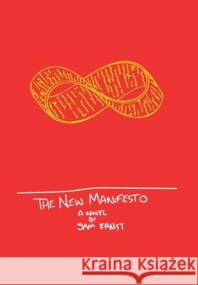 The New Manifesto: Or The Slow Eroding of Time Sam Ernst 9781734023718
