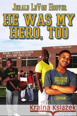 He Was My Hero, Too: The Hero Book Series 2 Jerald Levon Hoover 9781734111040