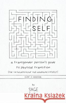 Finding Self: A Transgender Person's Guide to Physical Transition (For Transgender and Nonbinary People), Guide ] Workbook Sage W. Buch Caitlyn Barhorst 9781734463118