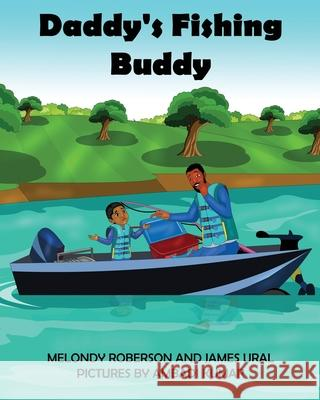 Daddy's Fishing Buddy Melondy Roberson James Ural Ambadi Kumar 9781734704204