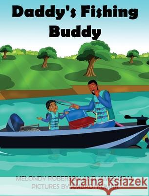 Daddy's Fishing Buddy Melondy Roberson James Ural Ambadi Kumar 9781734704211