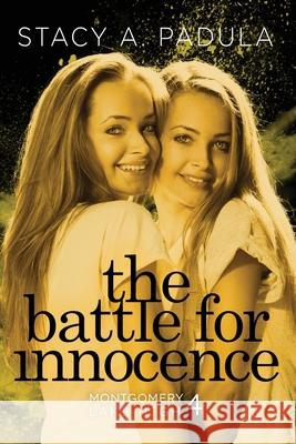 The Battle for Innocence Stacy A. Padula 9781735016870