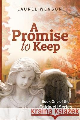 A Promise to Keep Laurel Wenson 9781735047003