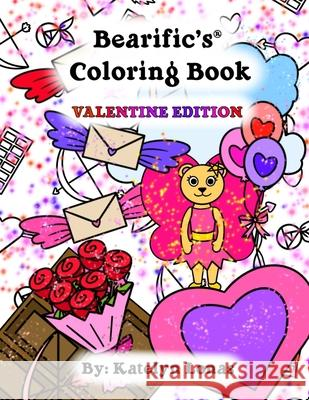 Bearific's(R) Coloring Book: Valentine Edition Katelyn Lonas 9781735565484