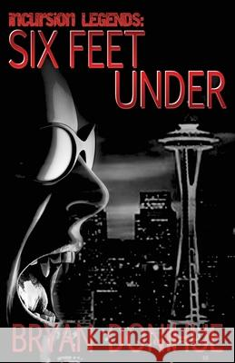 Six Feet Under Bryan Donihue David Cassiday 9781735778006