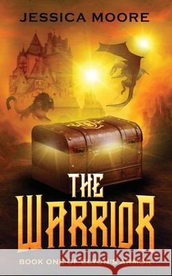 The Warrior: Book One of Elyon's Armor Jessica Moore Julie Breihan 100covers 9781735818009