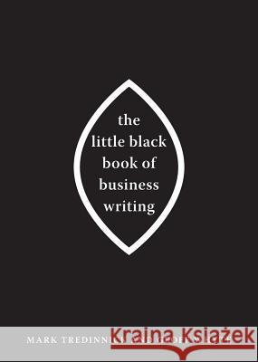 The Little Black Book of Business Writing Mark Tredinnick Geoff Whyte  9781742230061