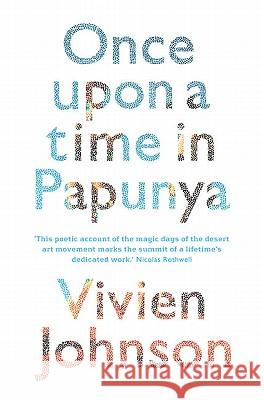 Once Upon a Time in Papunya Vivien Johnson 9781742230078
