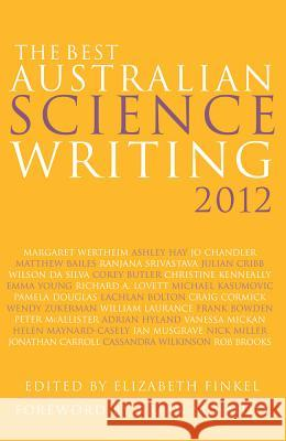 The Best Australian Science Writing 2012 Elizabeth Finkel Brian Schmidt 9781742233482