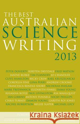 The Best Australian Science Writing 2013 Jane McCredie Natasha Mitchell Tim Minchin 9781742233857