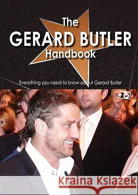 The Gerard Butler Handbook - Everything You Need to Know about Gerard Butler Della Usher 9781742448169