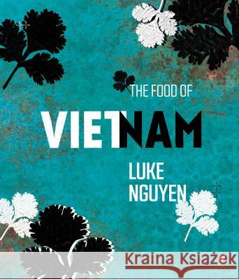 The Food of Vietnam Luke Nguyen 9781742706207