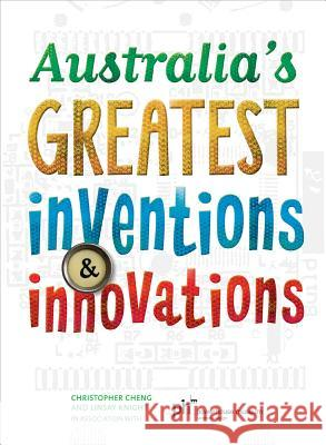 Australia's Greatest Inventions and Innovations Christopher Cheng 9781742755649
