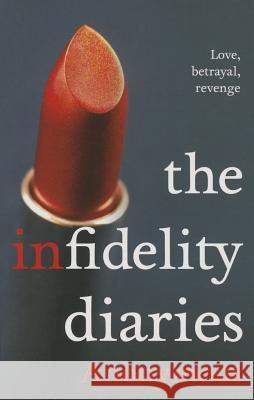 Infidelity Diaries: Three Sisters. Love, Betrayal, Revenge. Anonymous Anonymous 9781743319208