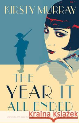 The Year It All Ended Kirsty Murray 9781743319413
